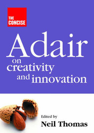 Concise Adair on Creativity and Innovation by John Adair image