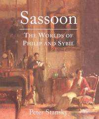 Sassoon: The Worlds of Philip and Sybil by Peter Stansky image