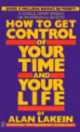 How to Get Control of Your Time and Your Life by Alan Lakein image