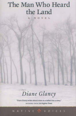 The Man Who Heard the Land by Diane Glancy image