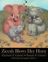 Ziccah Blows Her Horn by Elizabeth P. Gabriel