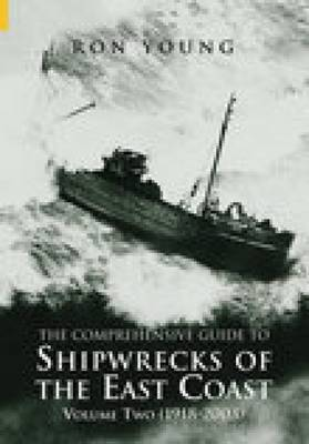 Shipwrecks of The East Coast Volume Two by Matthew Young