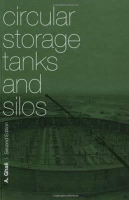 Circular Storage Tanks and Silos by Amin Ghali