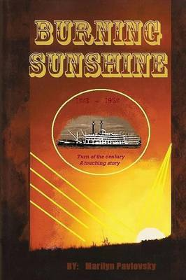 Burning Sunshine by Marilyn Pavlovsky
