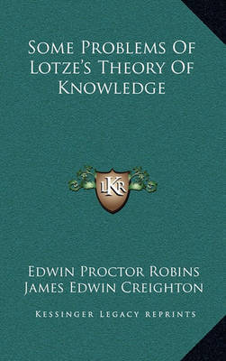 Some Problems of Lotze's Theory of Knowledge by Edwin Proctor Robins image