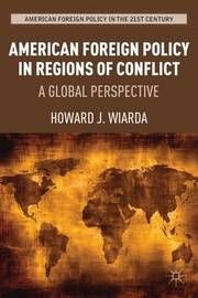 American Foreign Policy in Regions of Conflict by Howard J Wiarda