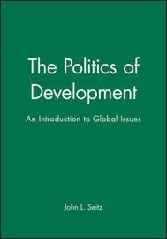 The Politics of Development by John L. Seitz image