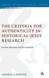 The Criteria for Authenticity in Historical-Jesus Research by Stanley E. Porter
