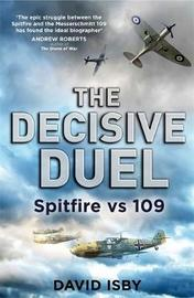 The Decisive Duel by David Isby
