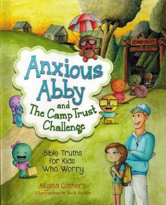 Anxious Abby and the Camp Trust Challenge by Alyssa Cathers