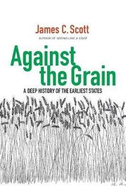 Against the Grain by James C Scott