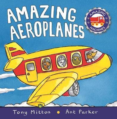 Amazing Machines: Amazing Aeroplanes by Tony Mitton image