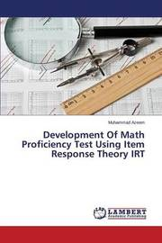 Development of Math Proficiency Test Using Item Response Theory Irt by Azeem Muhammad