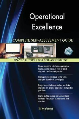 Operational Excellence Complete Self-Assessment Guide by Gerardus Blokdyk image