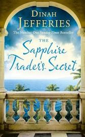 The Sapphire Trader's Secret by Dinah Jefferies