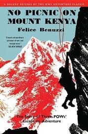 No Picnic on Mount Kenya by Felice Benuzzi