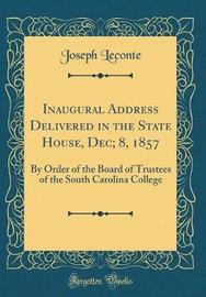 Inaugural Address Delivered in the State House, Dec; 8, 1857 by Joseph LeConte image