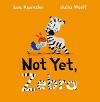 Not Yet Zebra by Lou Kuenzler image
