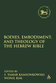 Bodies, Embodiment, and Theology of the Hebrew Bible