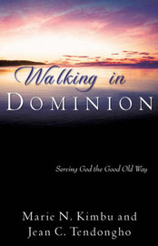 Walking in Dominion by Jean Tendongho image