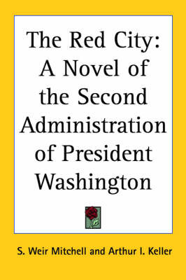 The Red City: A Novel of the Second Administration of President Washington by S.Weir Mitchell image