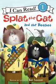 Splat the Cat and the Hotshot by Rob Scotton