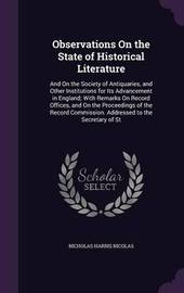 Observations on the State of Historical Literature by Nicholas Harris Nicolas image