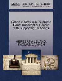 Cohon V. Kirby U.S. Supreme Court Transcript of Record with Supporting Pleadings by Herbert A Leland
