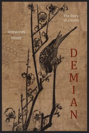Demian: The Story of a Youth by Hermann Hesse