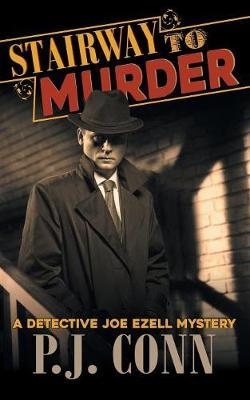 Stairway to Murder (a Detective Joe Ezell Mystery, Book 2) by P J Conn image