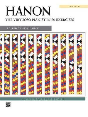 Hanon -- The Virtuoso Pianist in 60 Exercises by Charles-Louis Hanon