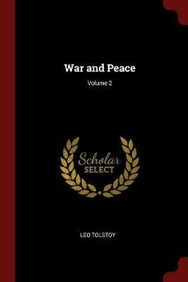 War and Peace; Volume 2 by Leo Tolstoy