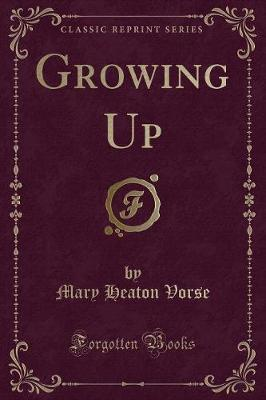 Growing Up (Classic Reprint) by Mary Heaton Vorse