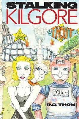 Stalking Kilgore Trout by Rachel C Thompson