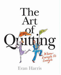 The Art of Quitting by Evan Harris image