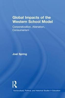 Global Impacts of the Western School Model by Joel Spring