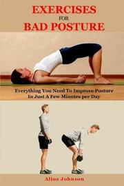 Exercises for Bad Posture by Alios Johnson