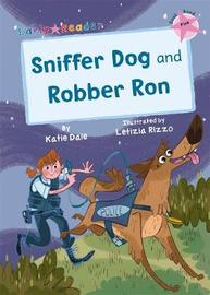 Sniffer Dog and Robber Ron by Katie Dale