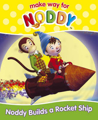 Noddy Builds a Rocket Ship by Enid Blyton image