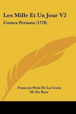 Les Mille Et Un Jour V2: Contes Persans (1778) by Francois Petis De La Croix image