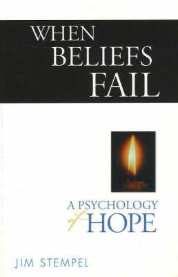 When Beliefs Fail by Jim Stempel