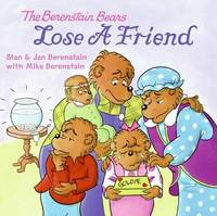 The Berenstain Bears Lose a Friend by Stan Berenstain