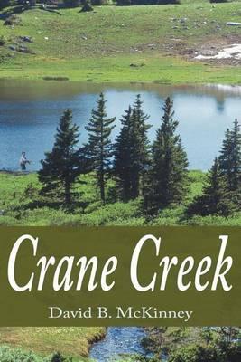 Crane Creek by David B. McKinney