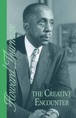 The Creative Encounter by Howard Thurman image