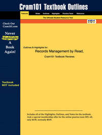 Studyguide for Records Management by Read, ISBN 9780538724661 by And Read and Smith and Ginn and Kallaus