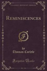 Reminiscences (Classic Reprint) by Thomas Carlyle
