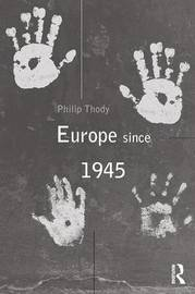 Europe Since 1945 by Philip Thody image