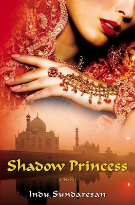 Shadow Princess by Indu Sundaresan image