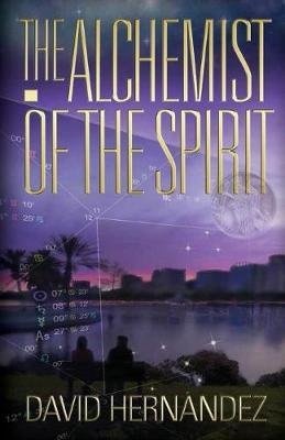 The Alchemist of the Spirit by David Hernandez image
