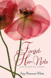 Forget-Her-Nots by Amy Brecount White image